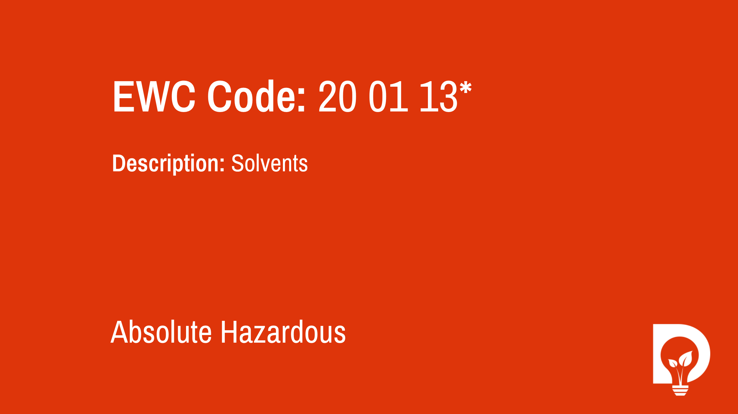 EWC Code: 20 01 13* - solvents. Type: Absolute Hazardous. Image by Dsposal