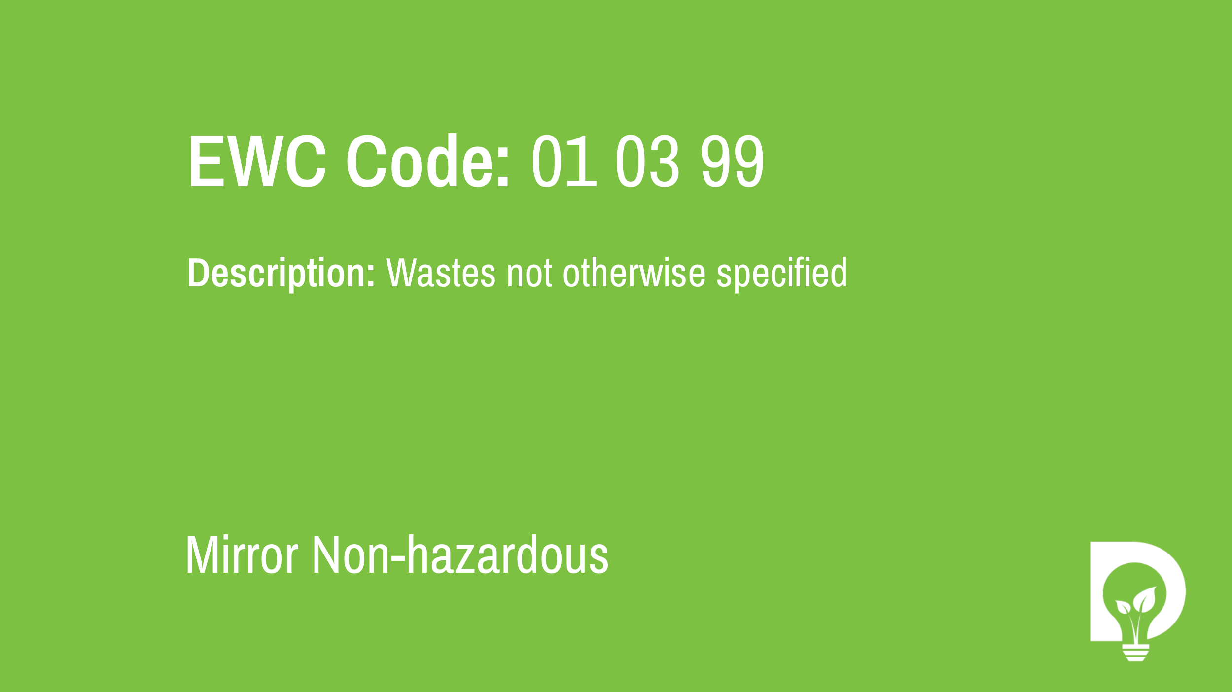 EWC Code: 01 03 99 - wastes not otherwise specified. Type: Mirror Non-hazardous. Image by Dsposal