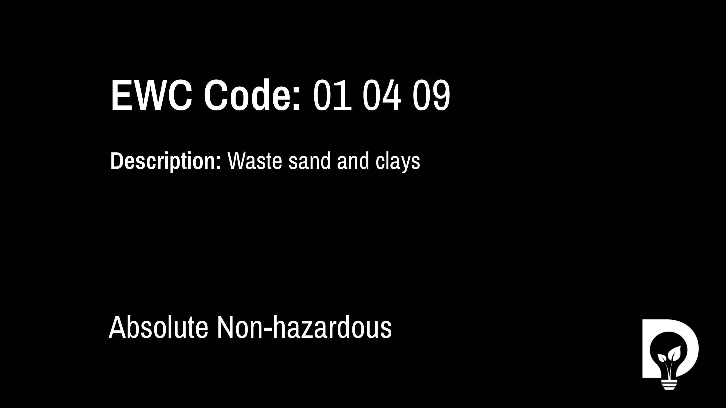 EWC Code: 01 04 09 - waste sand and clays. Type: Absolute Non-hazardous. Image by Dsposal