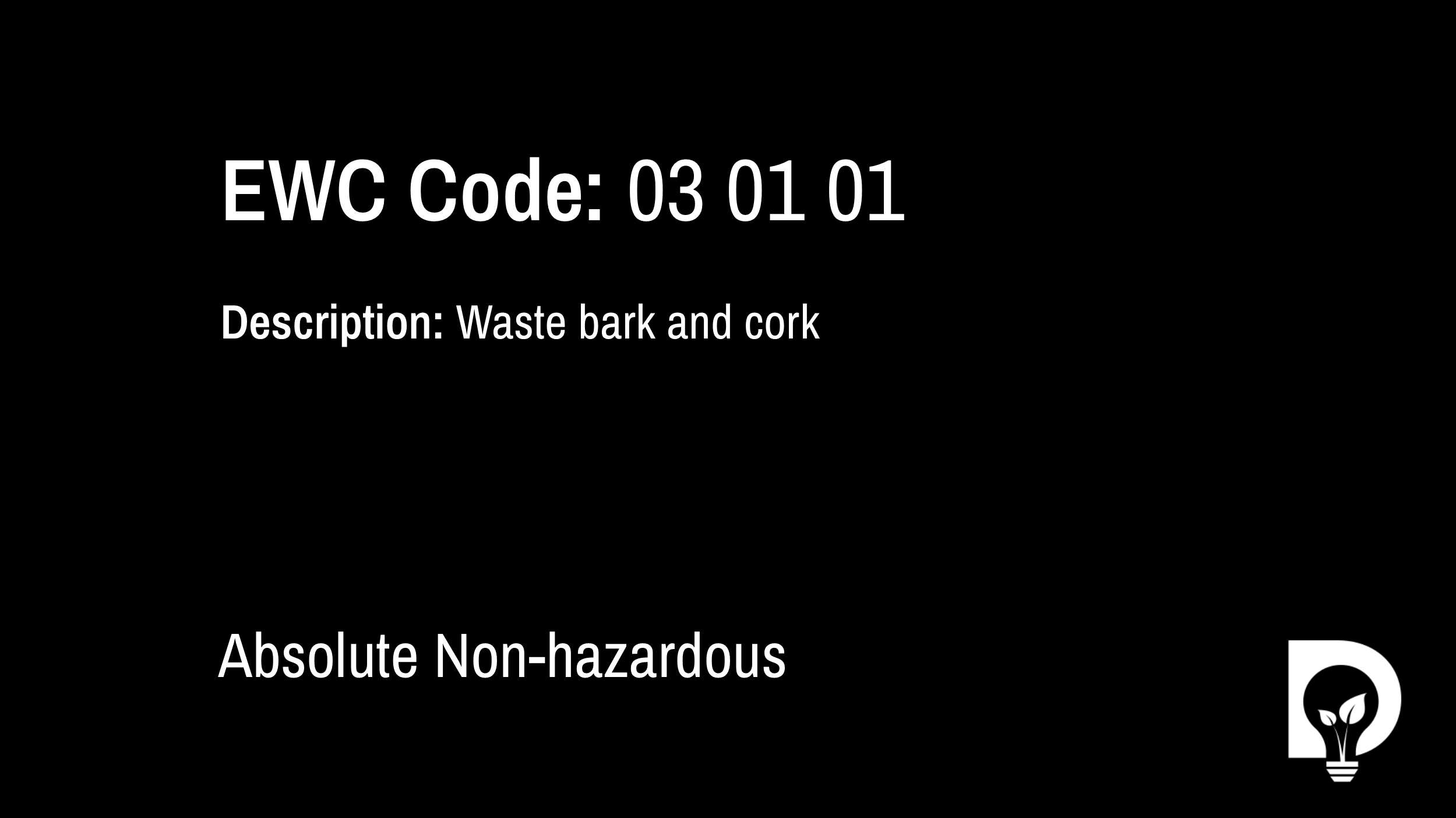 EWC Code: 01 - Waste bark and cork. Type: Absolute Non-hazardous. Image by Dsposal