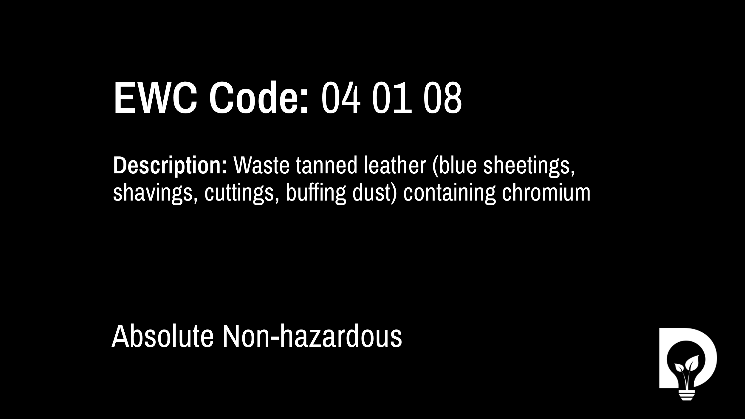 EWC Code: 04 01 08 - waste tanned leather (blue sheetings, shavings, cuttings, buffing dust) containing chromium. Type: Absolute Non-hazardous. Image by Dsposal