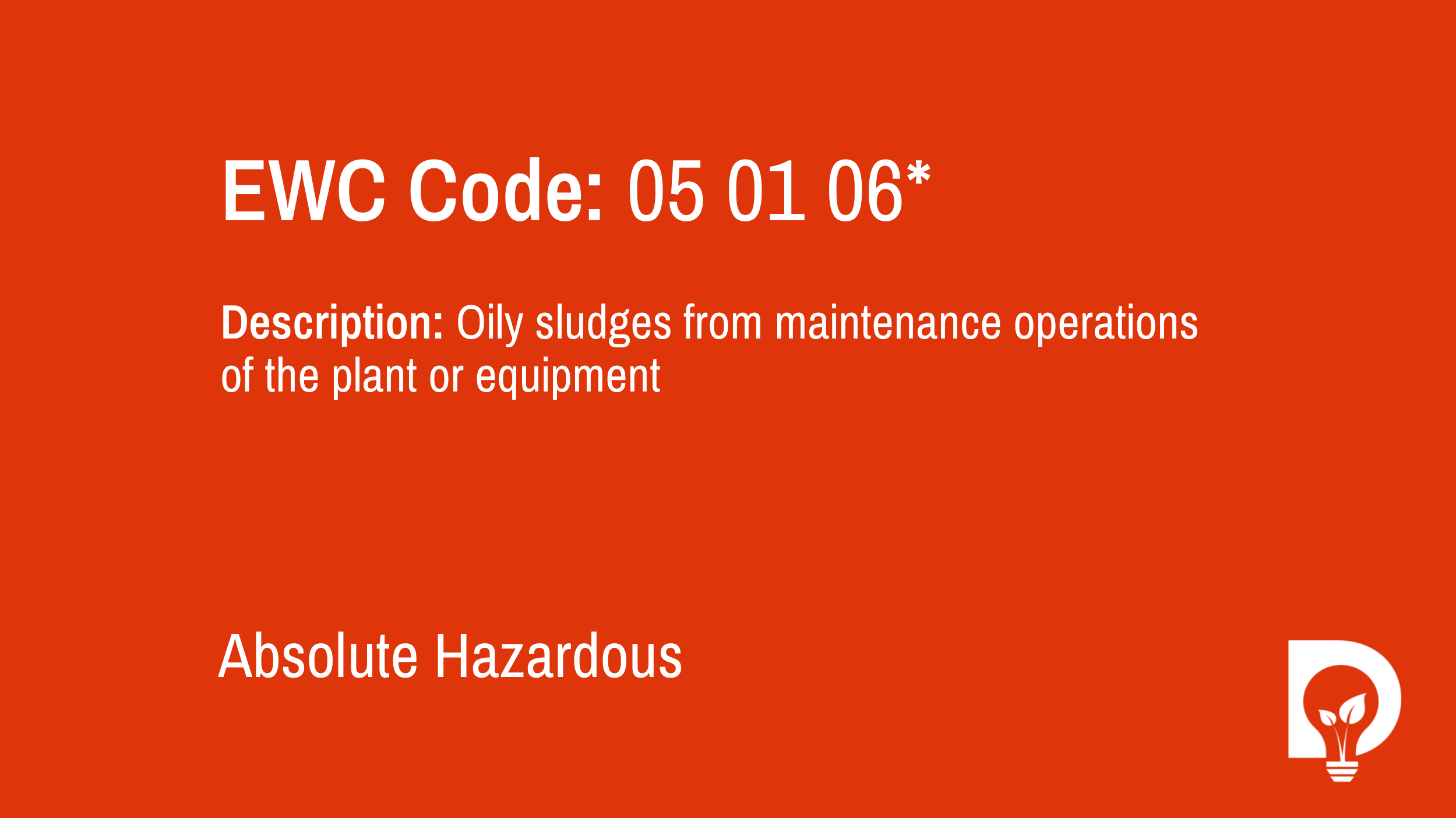 EWC Code: 05 01 06* - oily sludges from maintenance operations of the plant or equipment. Type: Absolute Hazardous. Image by Dsposal