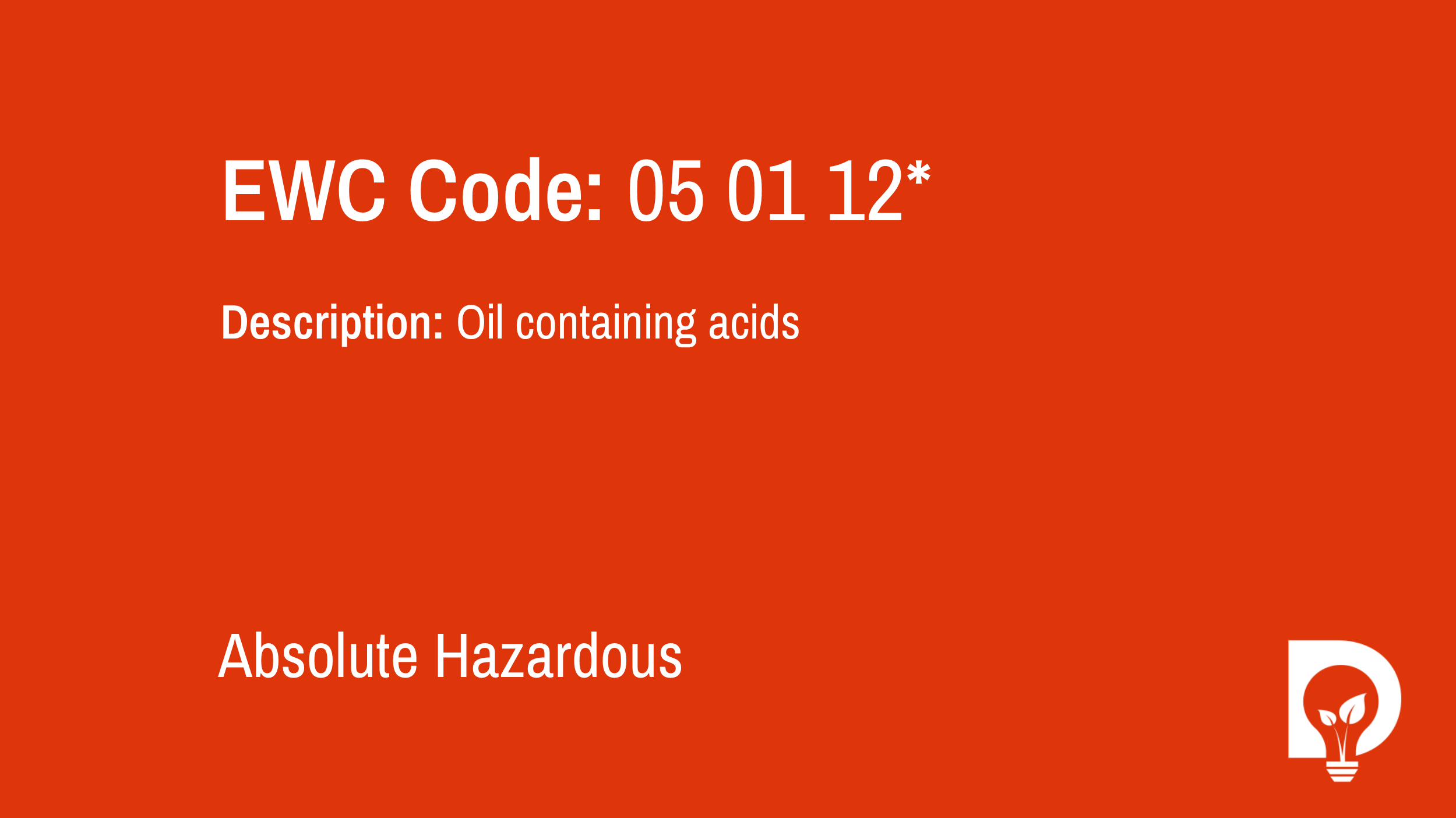 EWC Code: 05 01 12* - oil containing acids. Type: Absolute Hazardous. Image by Dsposal