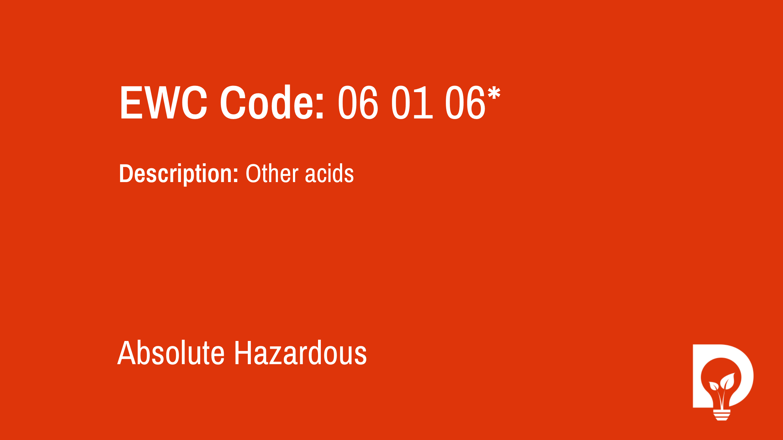 EWC Code: 06 01 06* - other acids. Type: Absolute Hazardous. Image by Dsposal