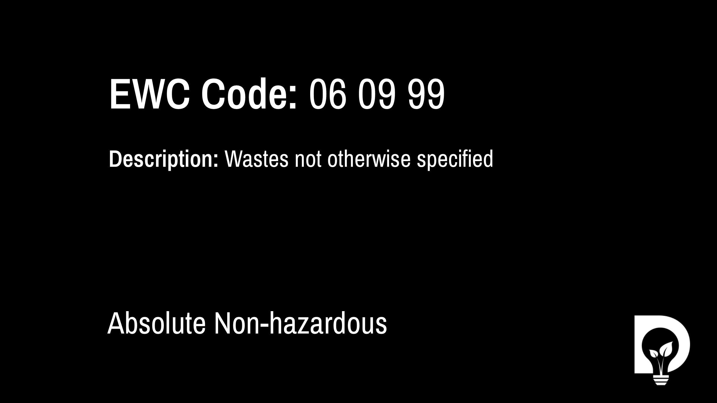 EWC Code: 06 09 99 - wastes not otherwise specified. Type: Absolute Non-hazardous. Image by Dsposal