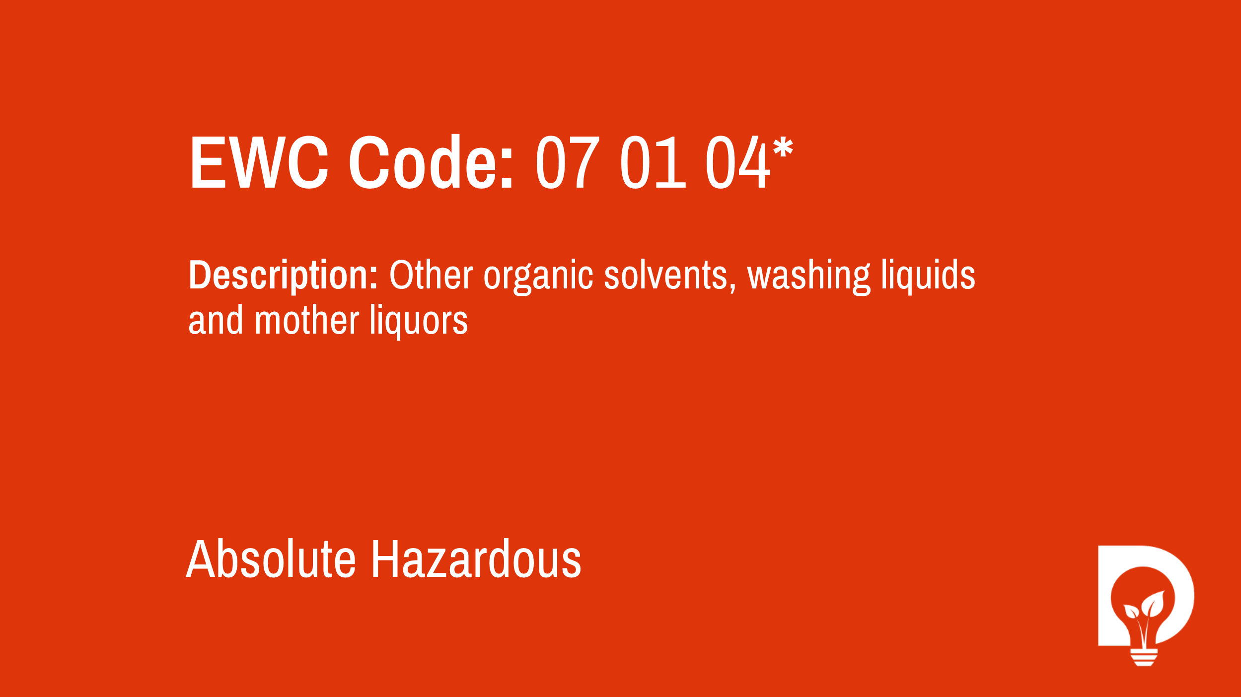 EWC Code: 07 01 04* - other organic solvents, washing liquids and mother liquors. Type: Absolute Hazardous. Image by Dsposal