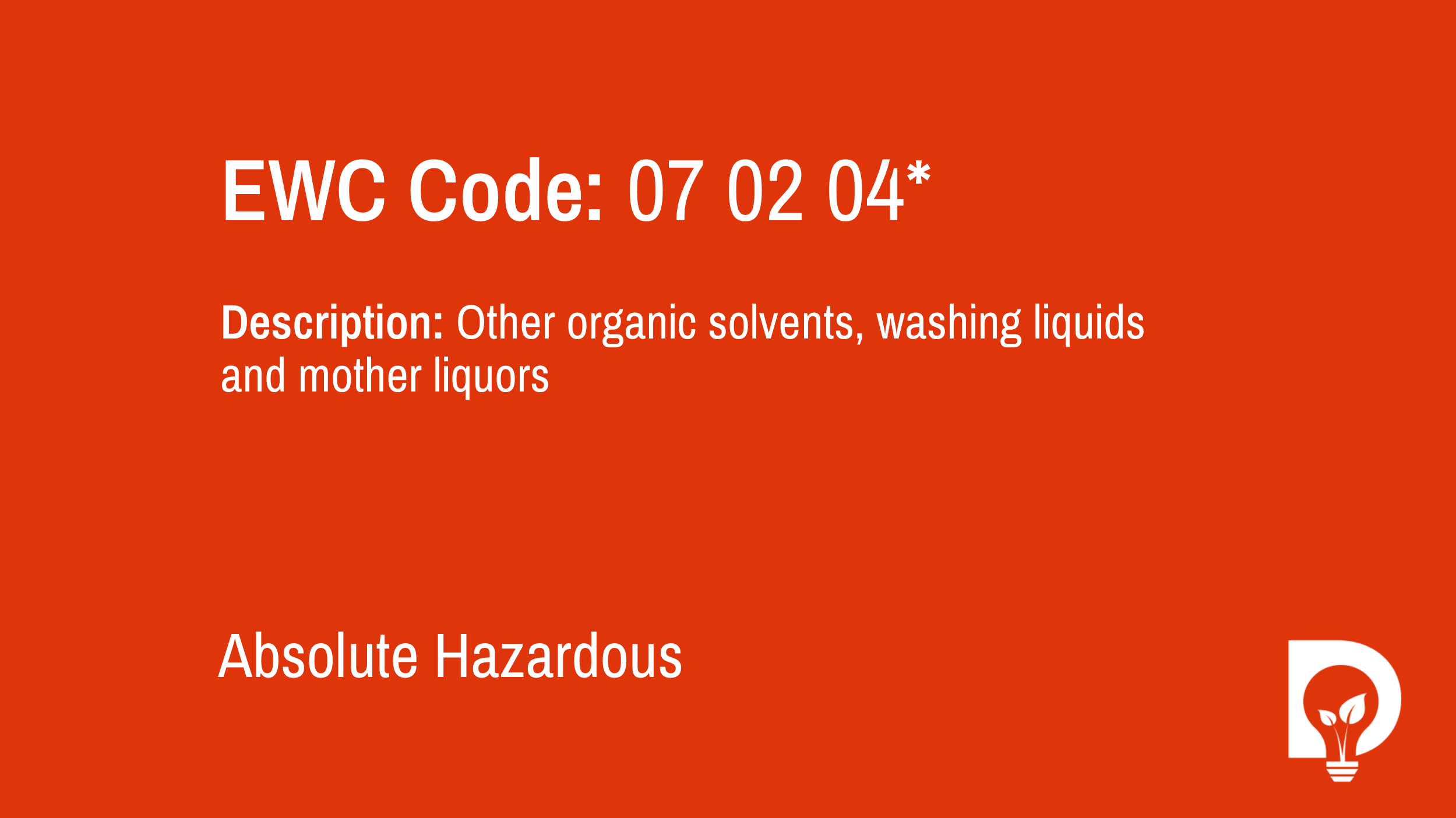 EWC Code: 07 02 04* - other organic solvents, washing liquids and mother liquors. Type: Absolute Hazardous. Image by Dsposal