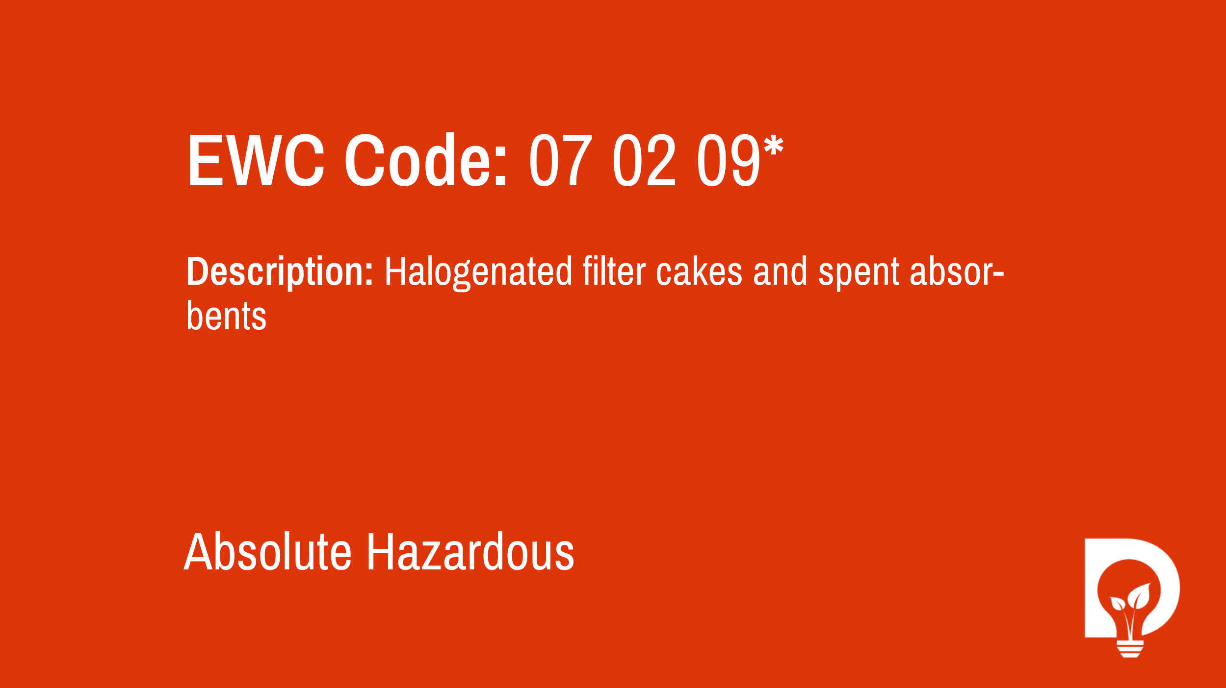 EWC Code: 07 02 09* - halogenated filter cakes and spent absorbents. Type: Absolute Hazardous. Image by Dsposal