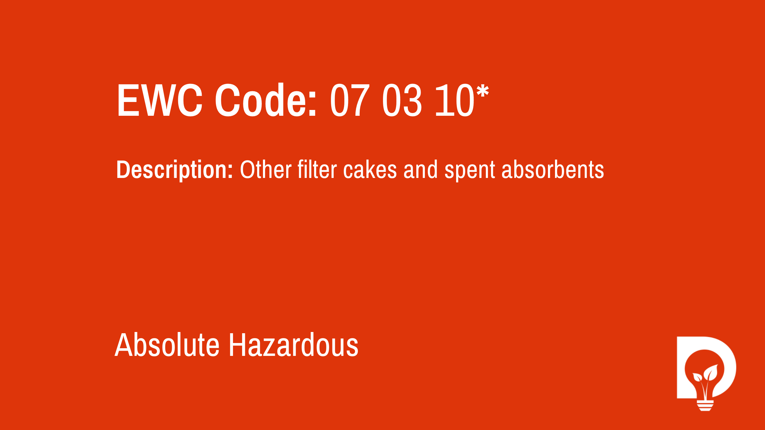 EWC Code: 07 03 10* - other filter cakes and spent absorbents. Type: Absolute Hazardous. Image by Dsposal