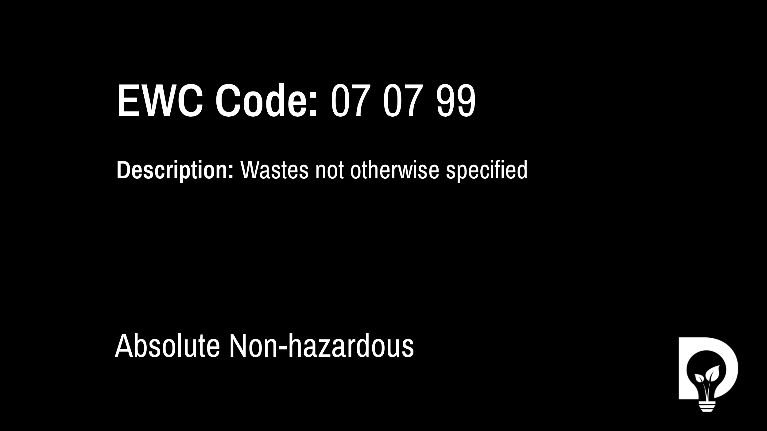 EWC Code: 07 07 99 - wastes not otherwise specified. Type: Absolute Non-hazardous. Image by Dsposal