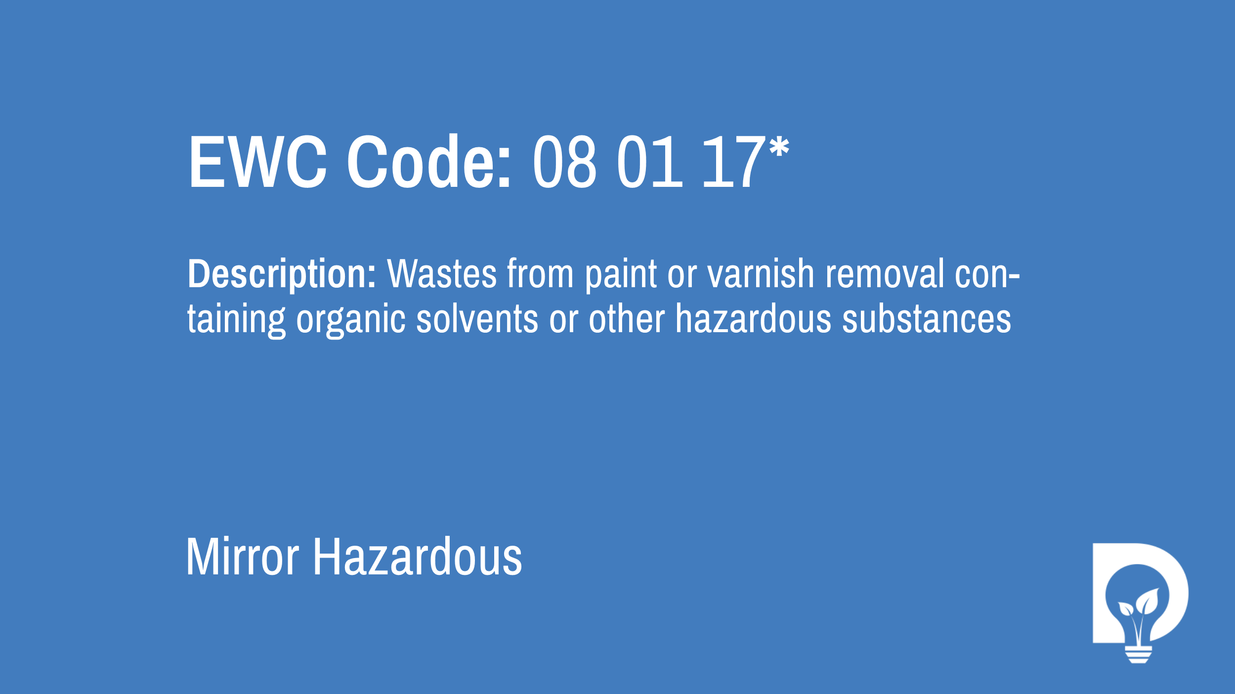 EWC Code: 08 01 17* | wastes from paint or varnish removal