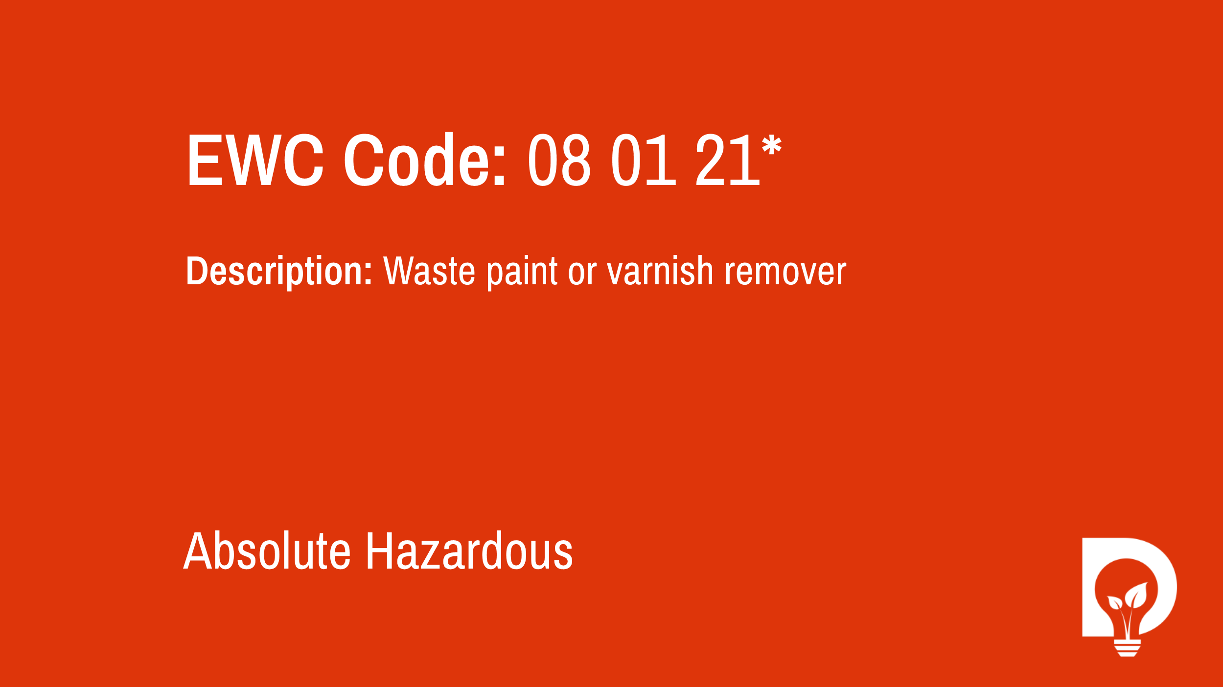 EWC Code: 08 01 21* - waste paint or varnish remover. Type: Absolute Hazardous. Image by Dsposal