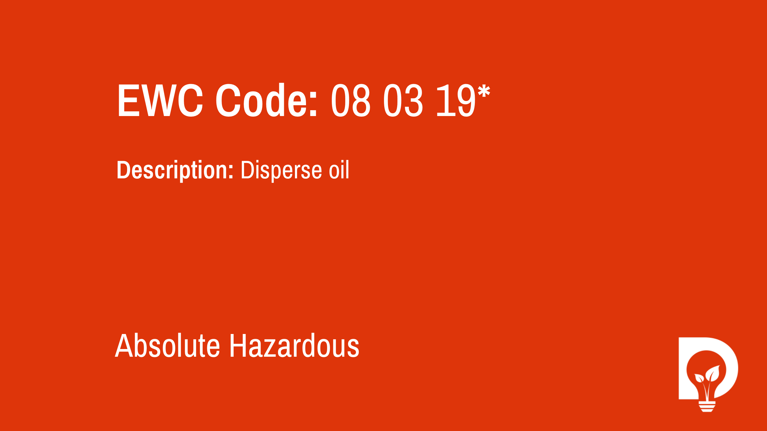 EWC Code: 08 03 19* - disperse oil. Type: Absolute Hazardous. Image by Dsposal