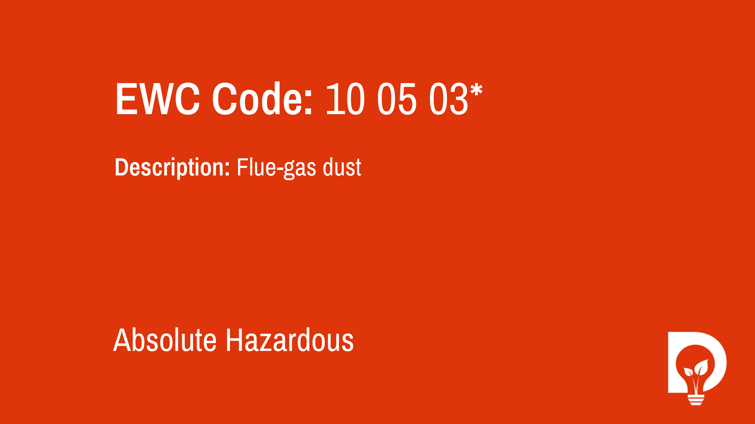EWC Code: 10 05 03* - flue-gas dust. Type: Absolute Hazardous. Image by Dsposal
