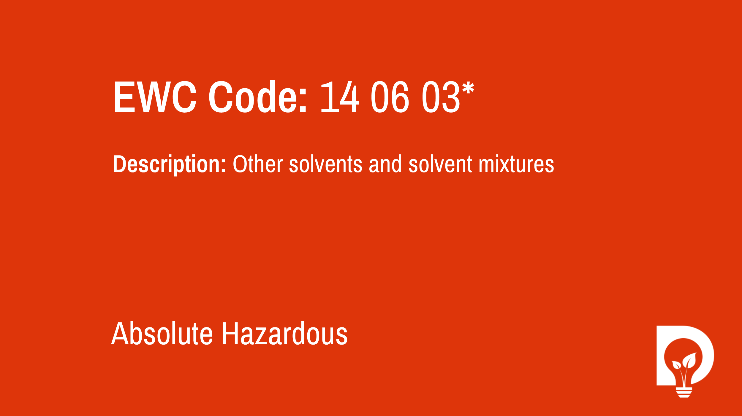 EWC Code: 14 06 03* | other solvents and solvent mixtures