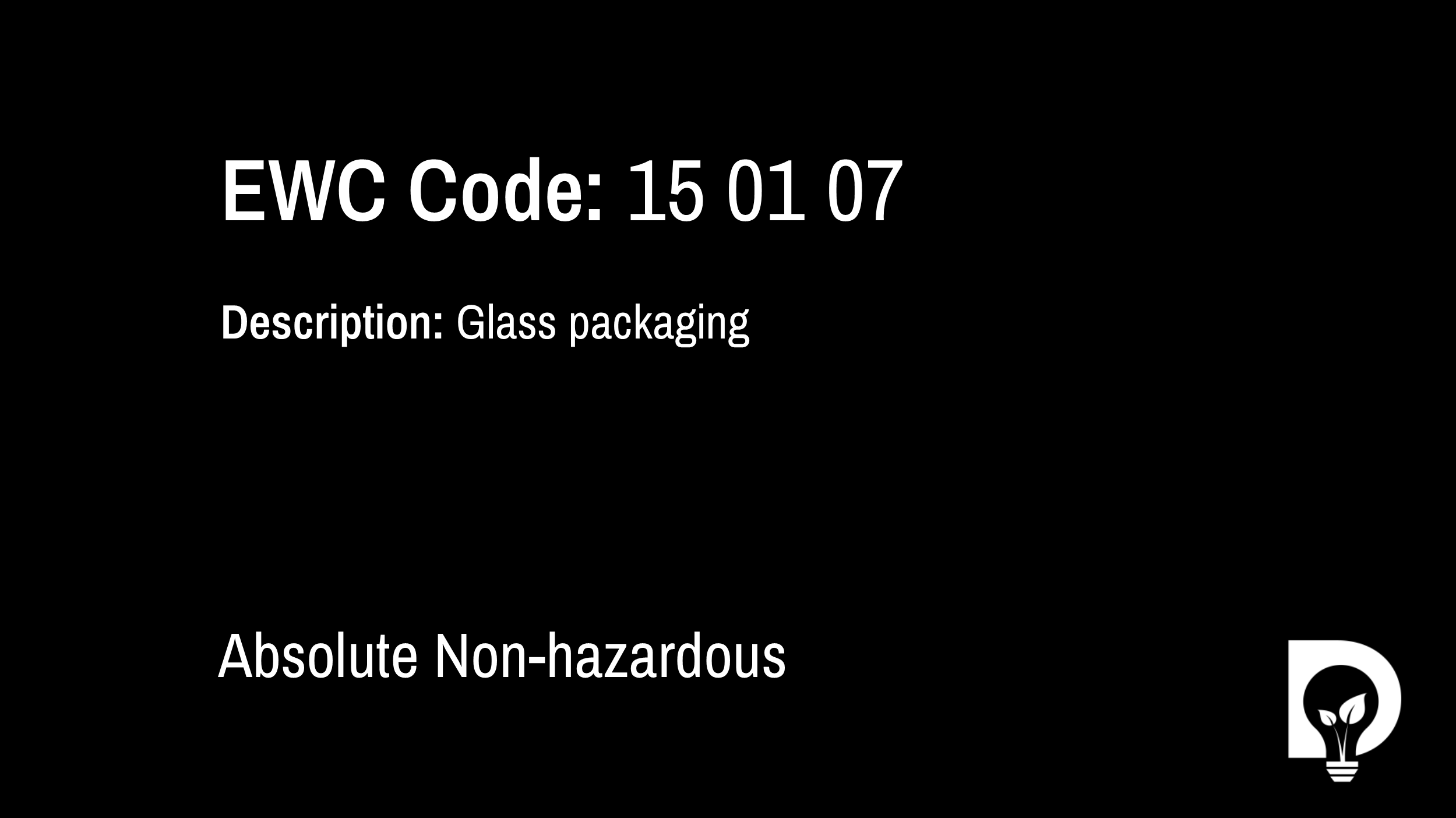 EWC Code: 15 01 07 - glass packaging. Type: Absolute Non-hazardous. Image by Dsposal