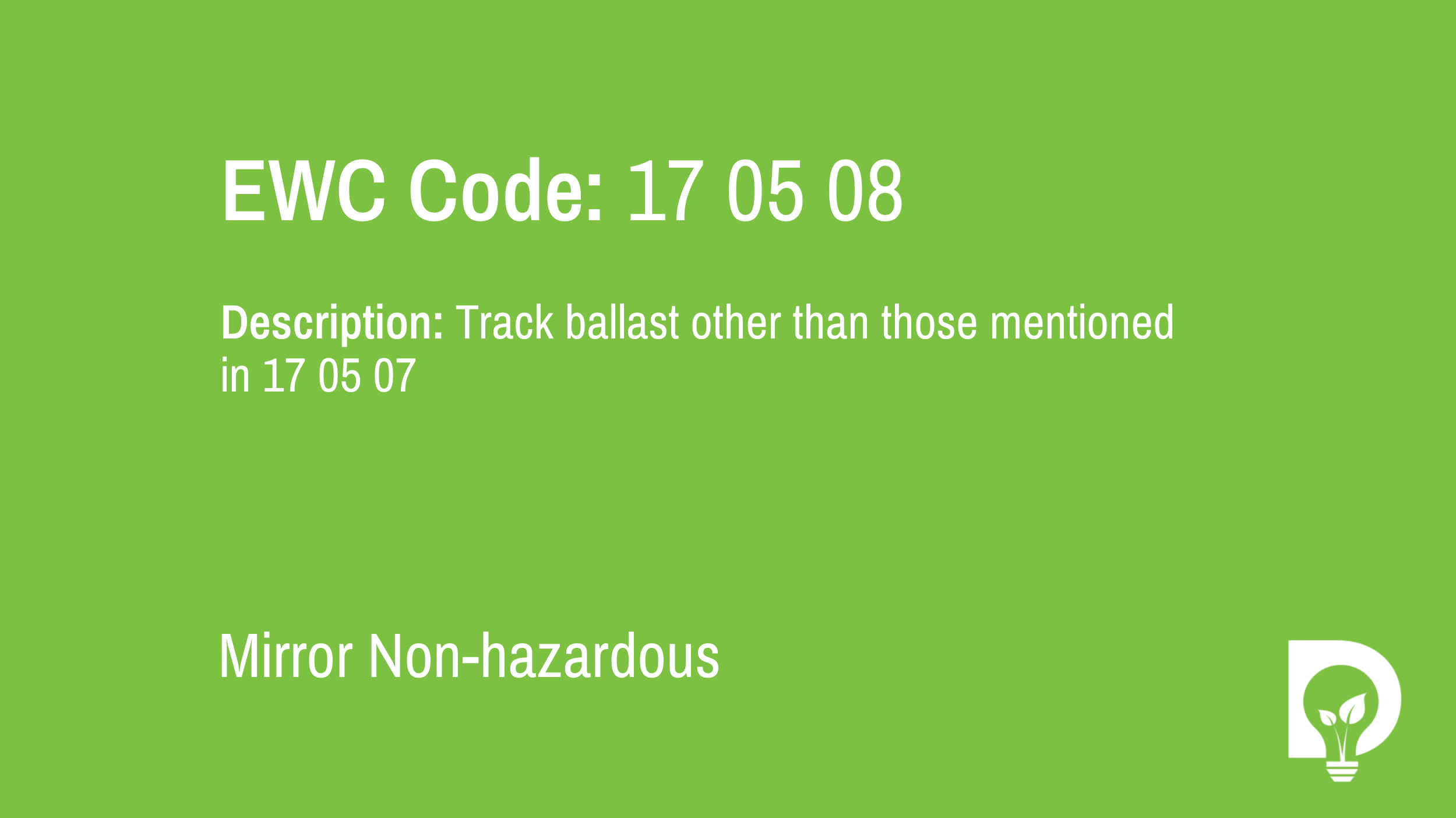 EWC Code: 17 05 08 - track ballast other than those mentioned in 17 05 07. Type: Mirror Non-hazardous. Image by Dsposal