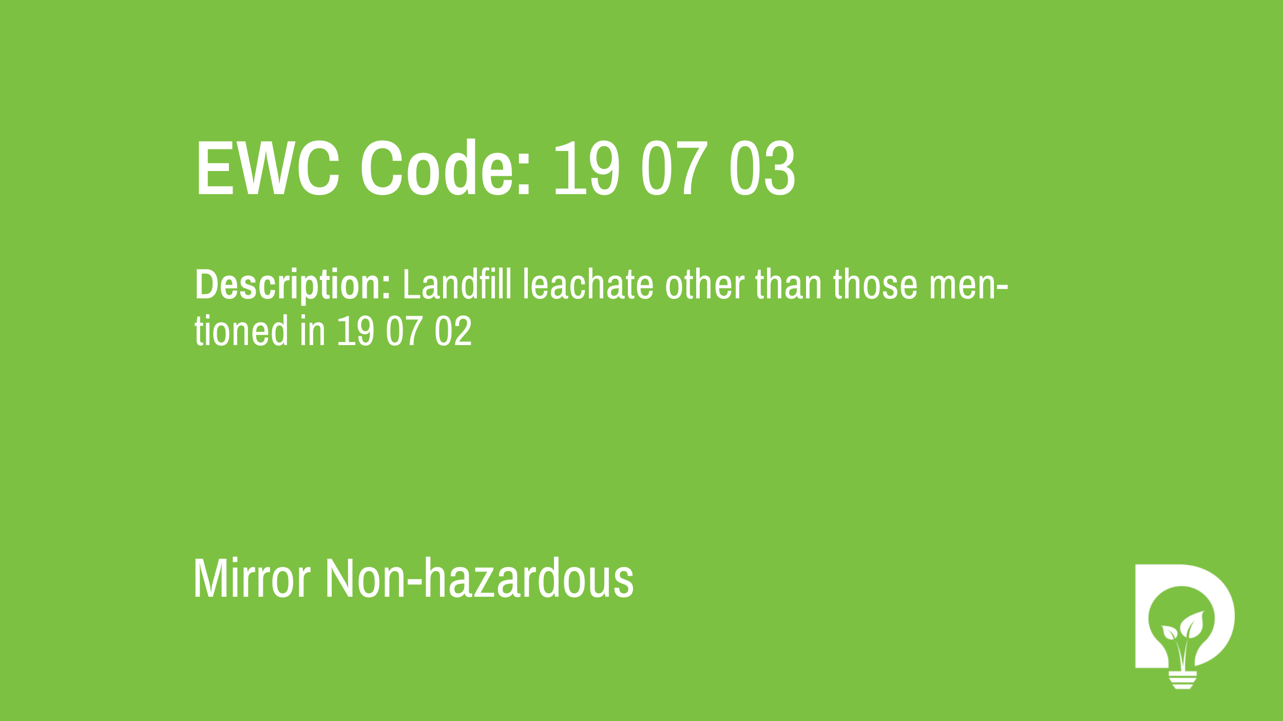 EWC Code: 19 07 03 - landfill leachate other than those mentioned in 19 07 02. Type: Mirror Non-hazardous. Image by Dsposal